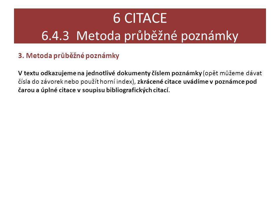 6 CITACE 6.4.3 Metoda průběžné poznámky