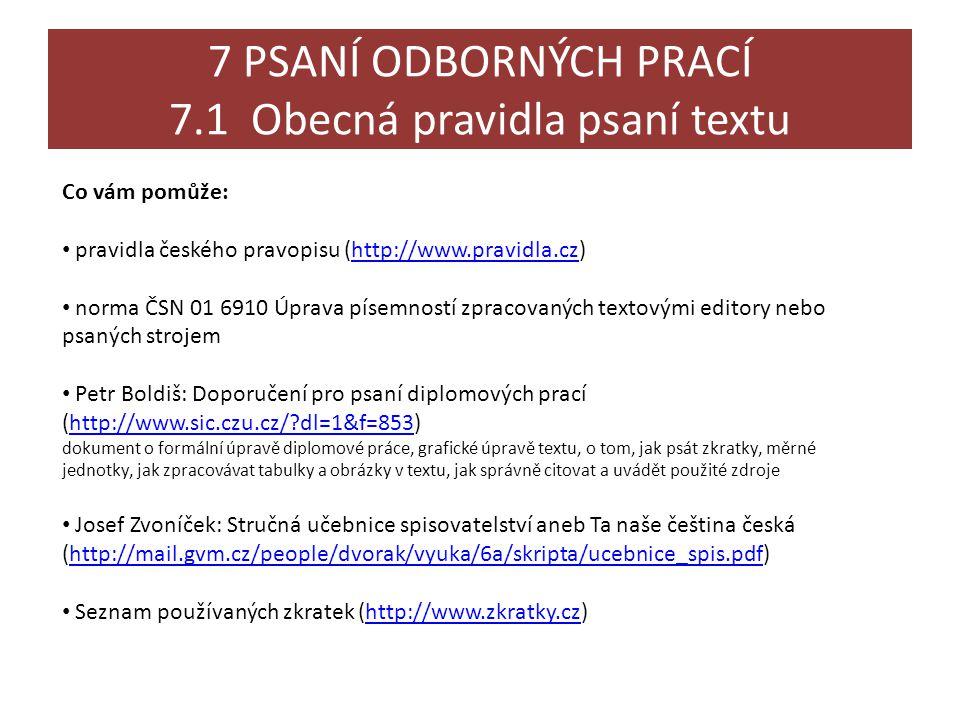 7 PSANÍ ODBORNÝCH PRACÍ 7.1 Obecná pravidla psaní textu