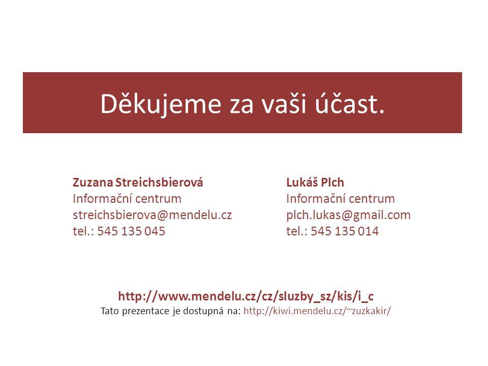 Tato prezentace je dostupná na: http://kiwi.mendelu.cz/~zuzkakir/