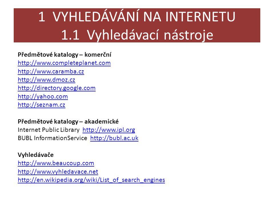 1 VYHLEDÁVÁNÍ NA INTERNETU 1.1 Vyhledávací nástroje