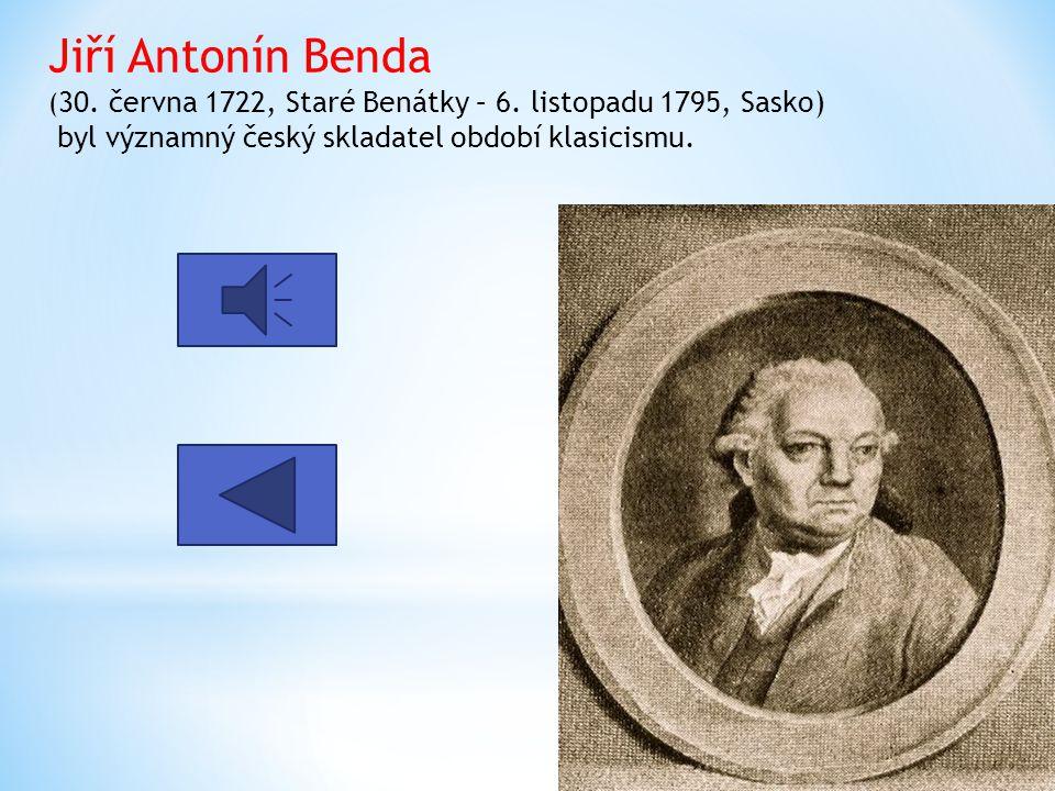 Jiří Antonín Benda (30. června 1722, Staré Benátky – 6