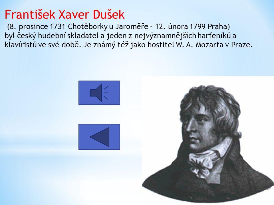 František Xaver Dušek (8. prosince 1731 Chotěborky u Jaroměře - 12