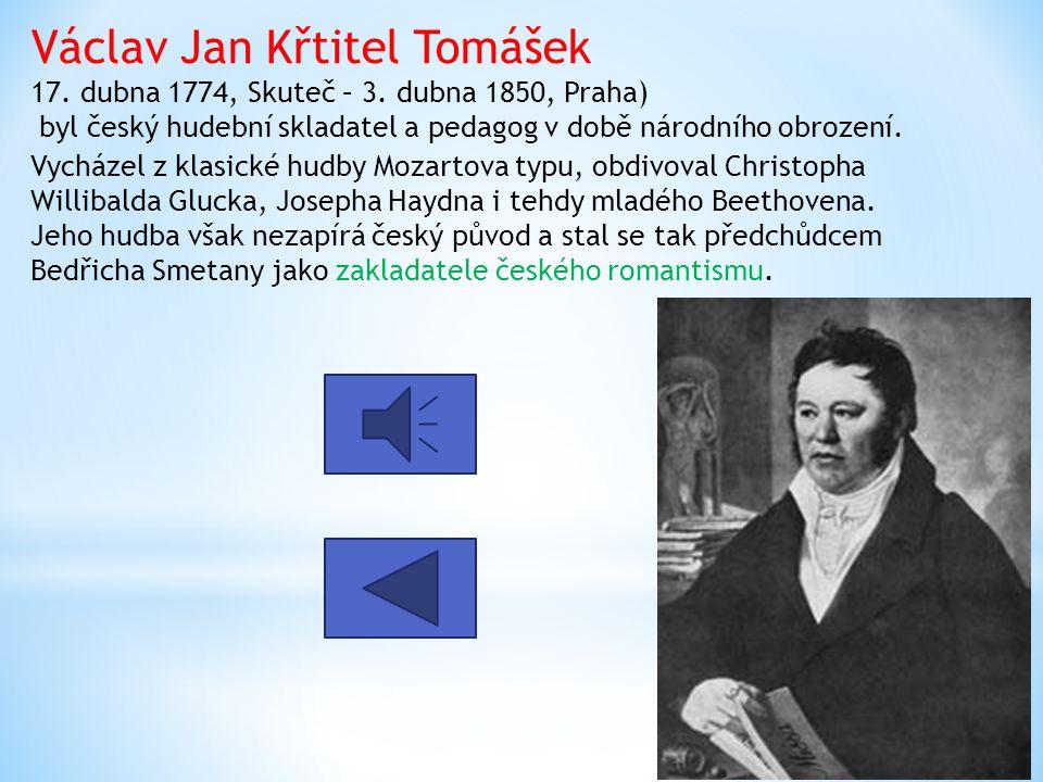 Václav Jan Křtitel Tomášek 17. dubna 1774, Skuteč – 3
