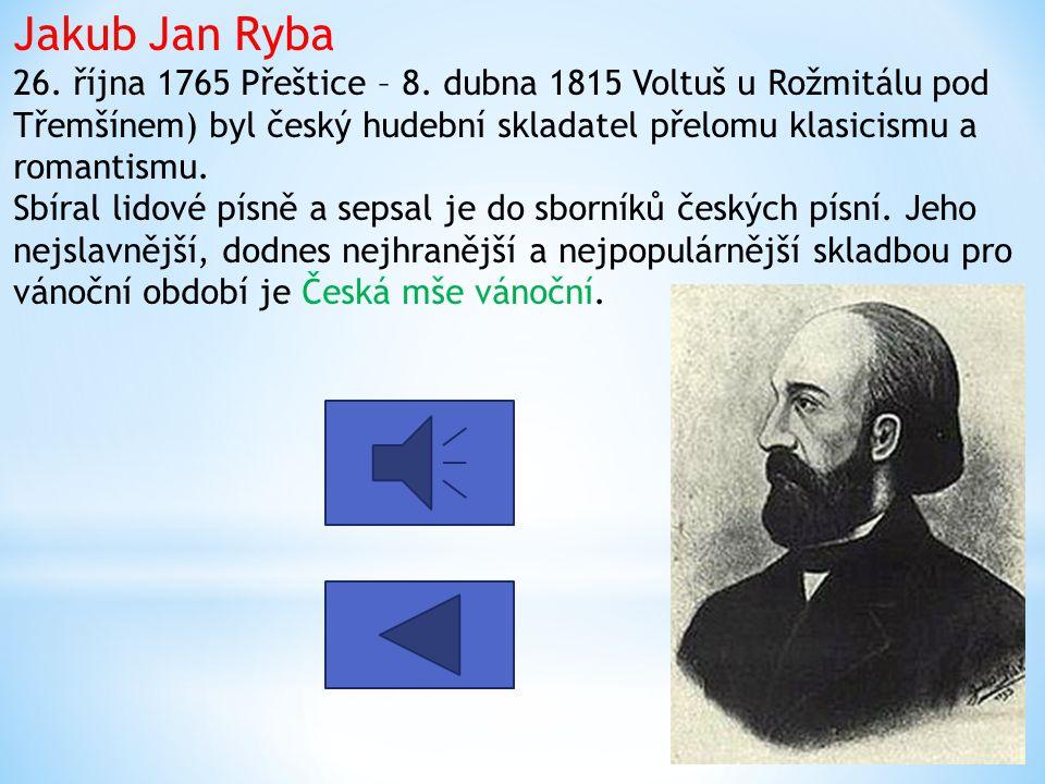 Jakub Jan Ryba 26. října 1765 Přeštice – 8