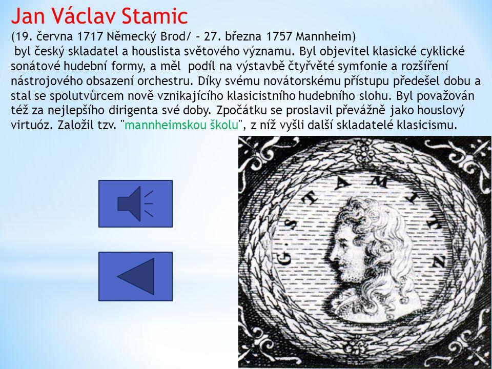 Jan Václav Stamic (19. června 1717 Německý Brod/ – 27