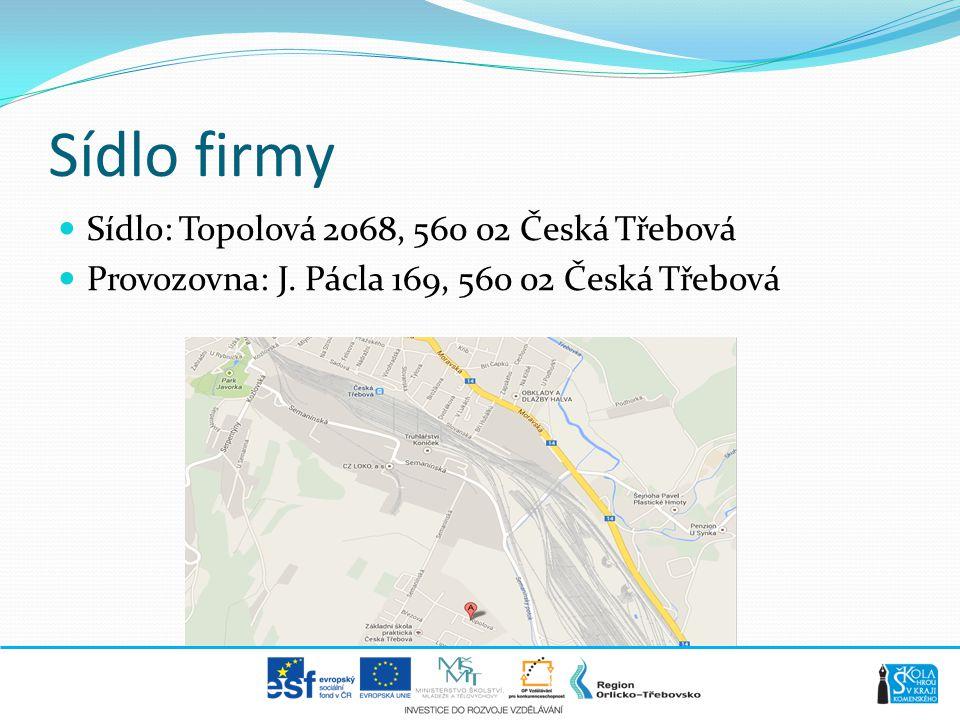Sídlo firmy Sídlo: Topolová 2068, 560 02 Česká Třebová