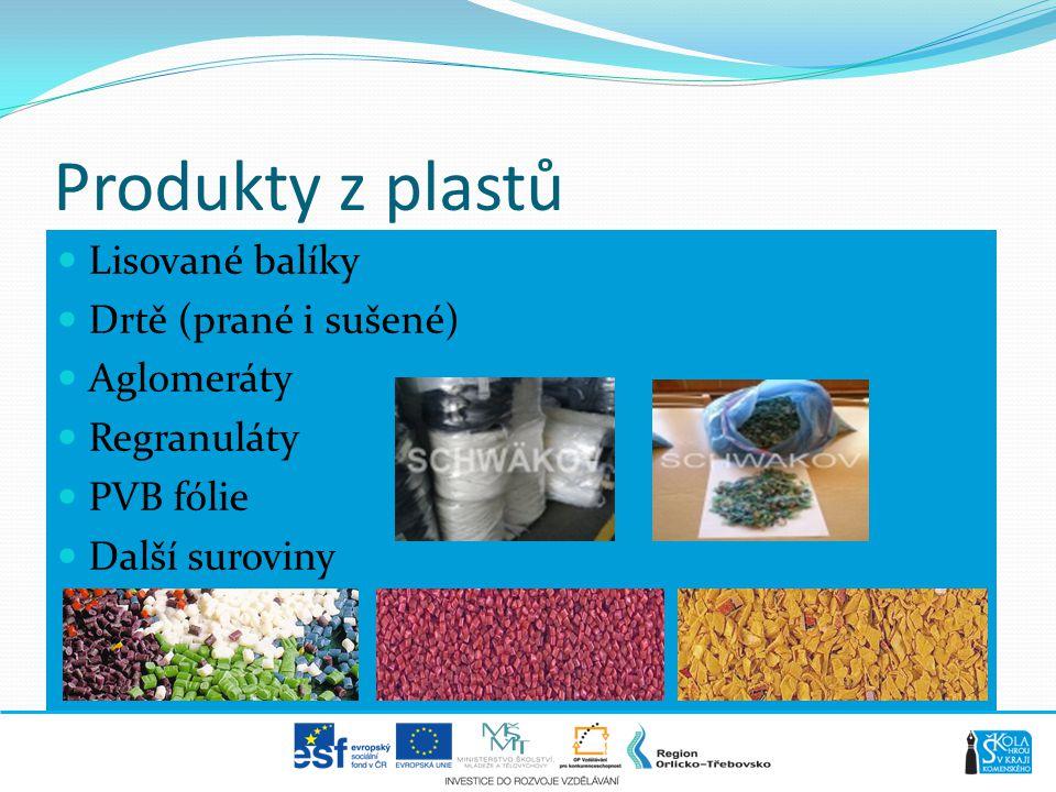 Produkty z plastů Lisované balíky Drtě (prané i sušené) Aglomeráty