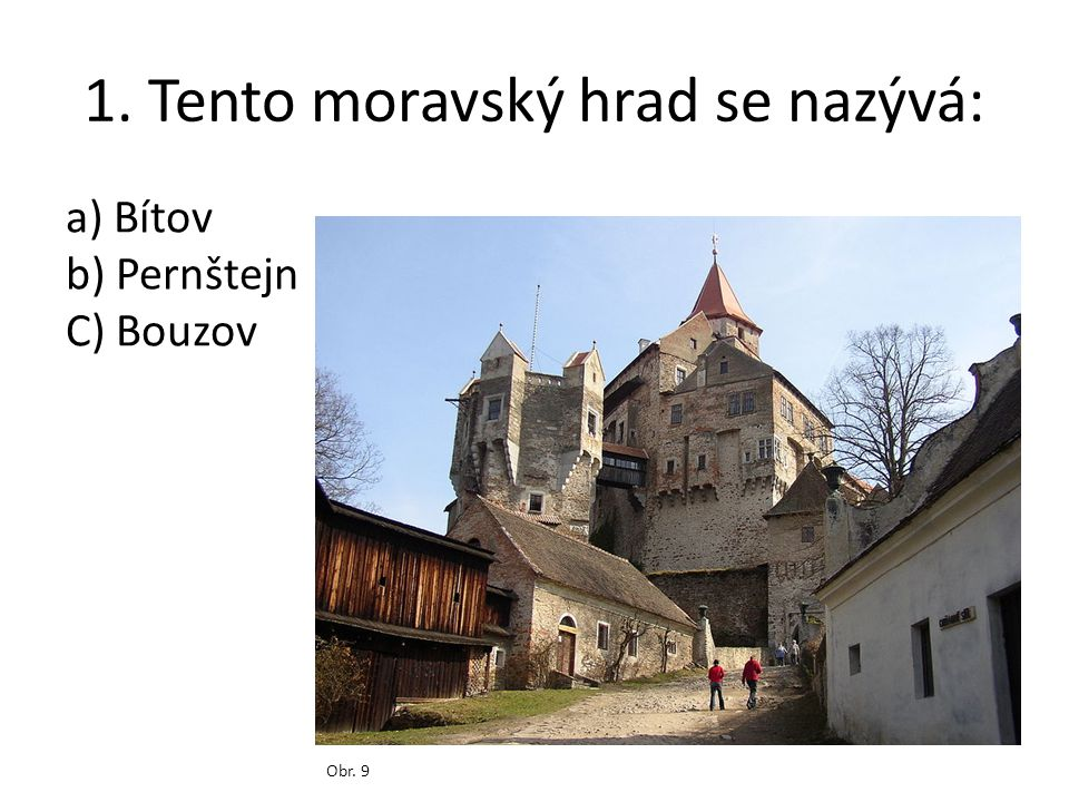 1. Tento moravský hrad se nazývá: