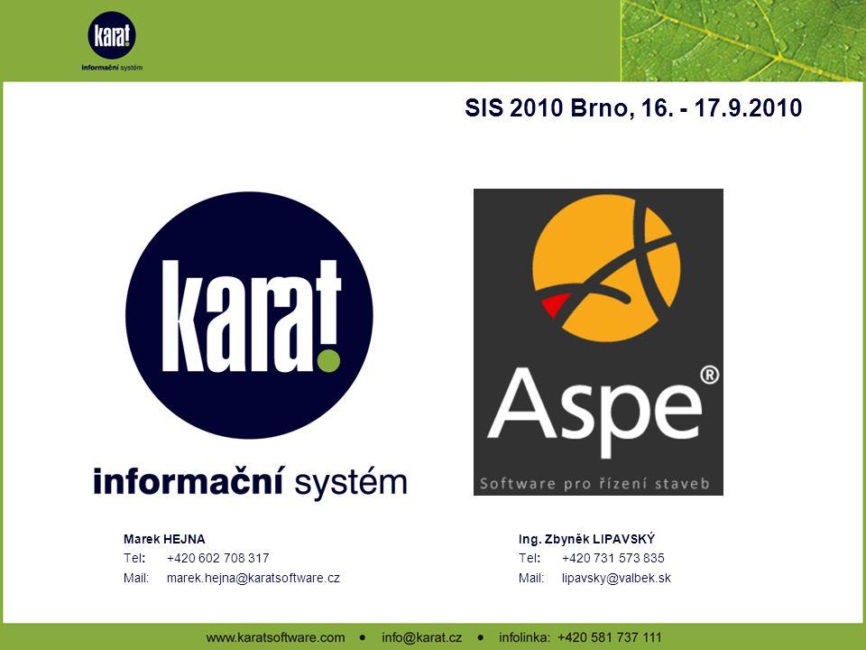 SIS 2010 Brno, 16. - 17.9.2010 Marek HEJNA Tel: +420 602 708 317