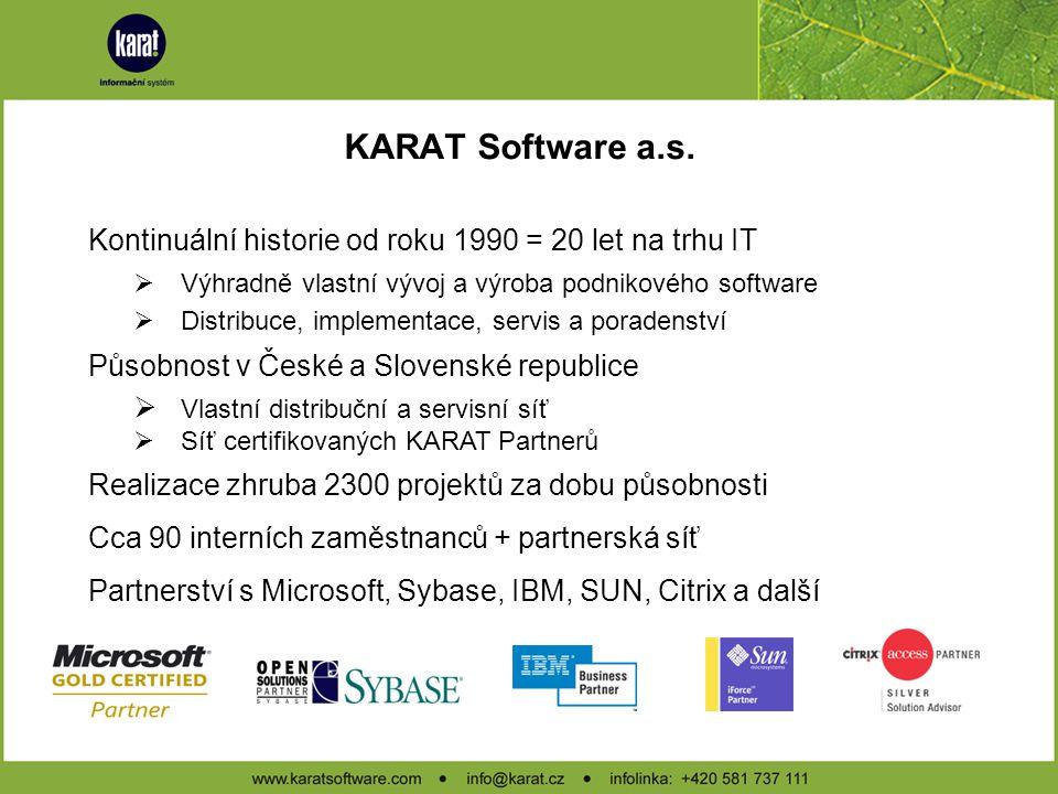 KARAT Software a.s. Kontinuální historie od roku 1990 = 20 let na trhu IT. Výhradně vlastní vývoj a výroba podnikového software.