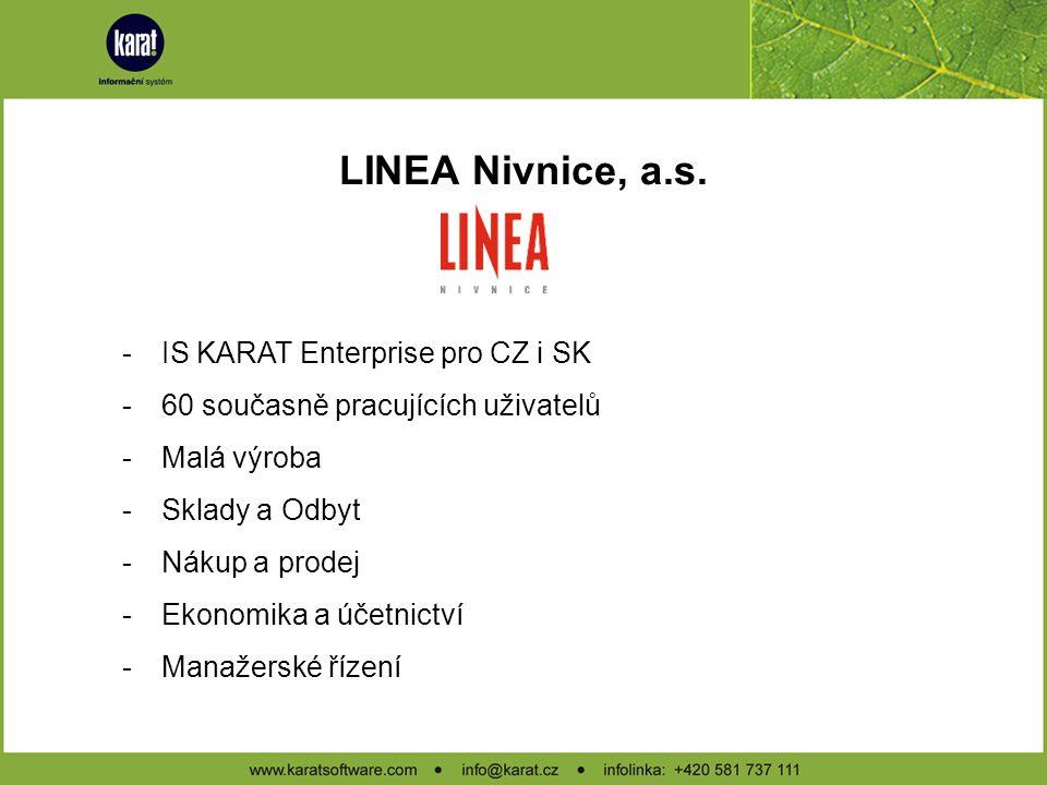 LINEA Nivnice, a.s. IS KARAT Enterprise pro CZ i SK