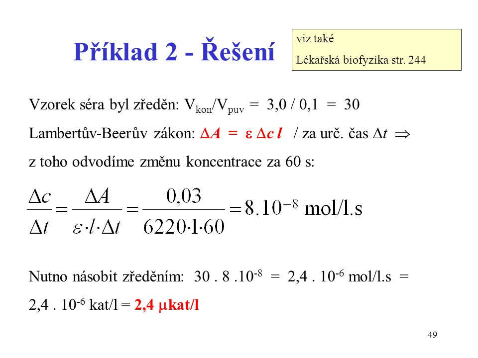 Příklad 2 - Řešení Vzorek séra byl zředěn: Vkon/Vpuv = 3,0 / 0,1 = 30
