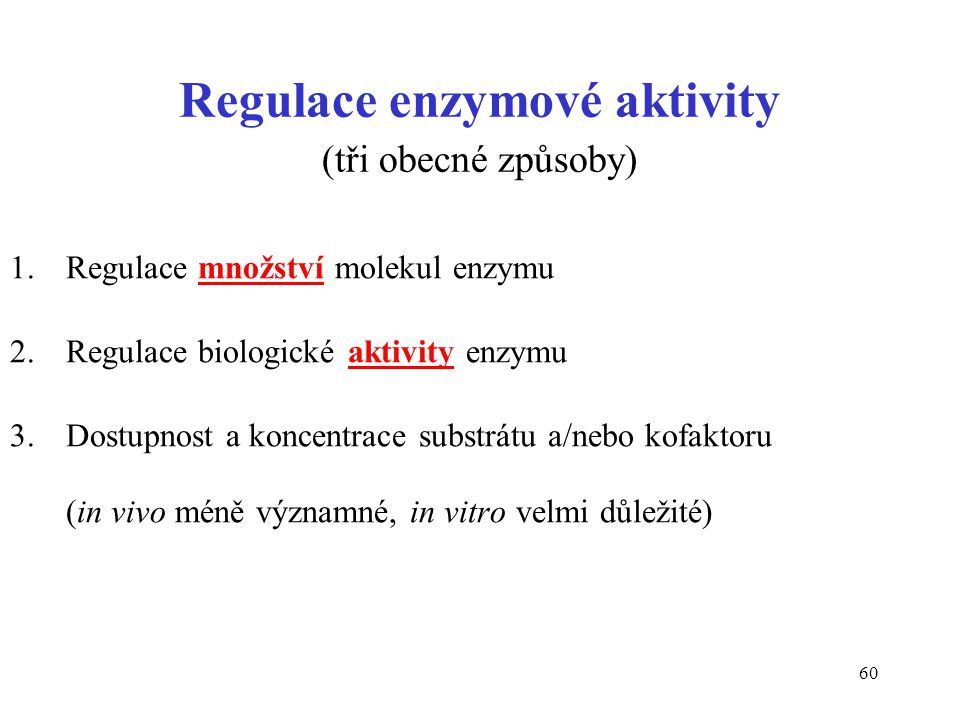 Regulace enzymové aktivity (tři obecné způsoby)