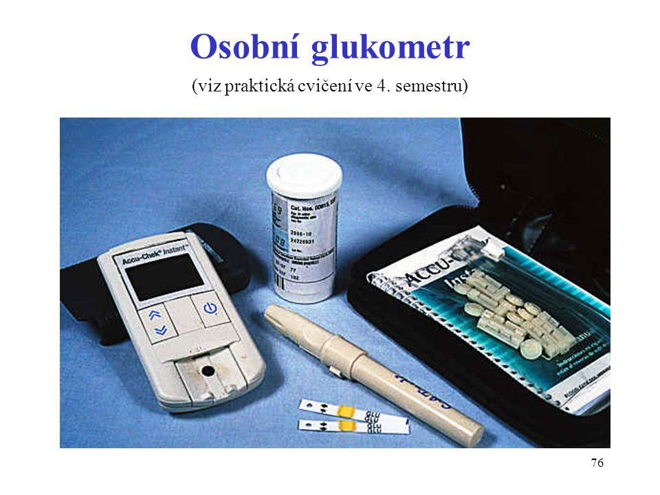 Osobní glukometr (viz praktická cvičení ve 4. semestru)