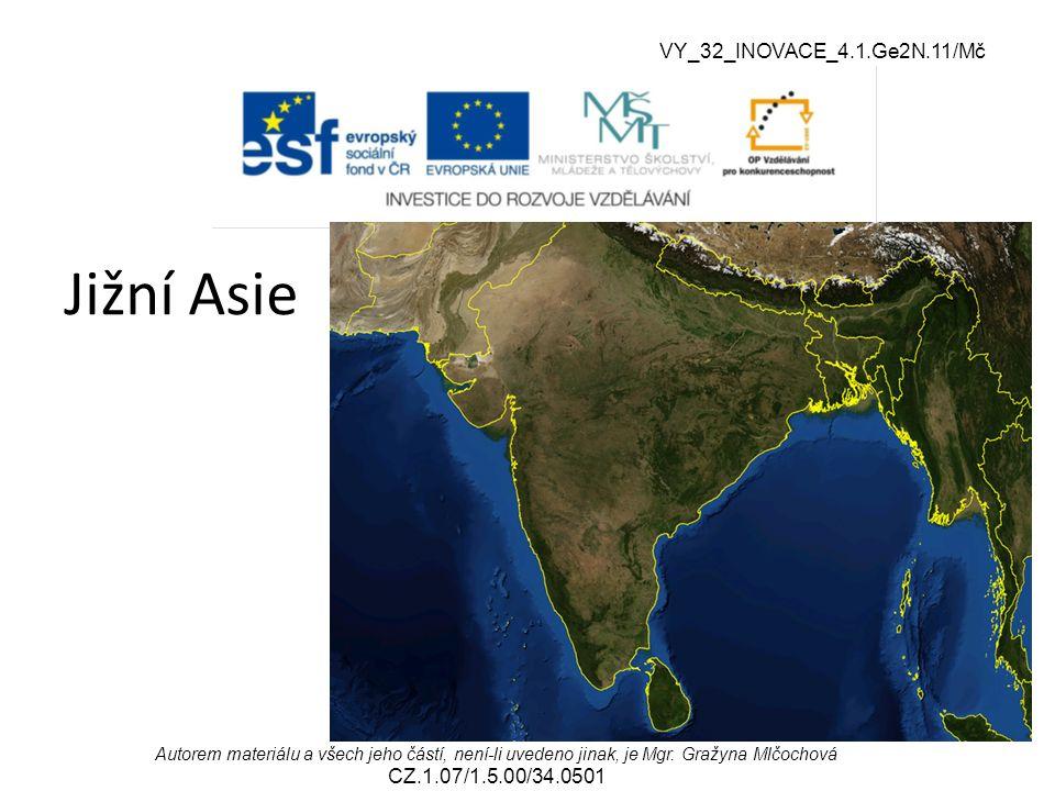 Jižní Asie VY_32_INOVACE_4.1.Ge2N.11/Mč VY_32_INOVACE_2.2.NJ2.01/Ng
