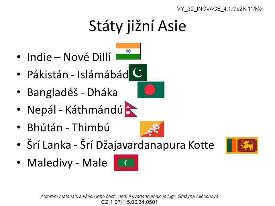 Státy jižní Asie Indie – Nové Dillí Pákistán - Islámábád