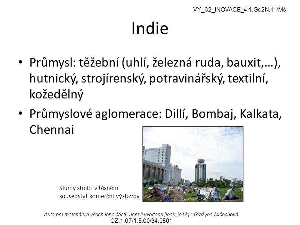 VY_32_INOVACE_2.2.NJ2.01/Ng Indie. Průmysl: těžební (uhlí, železná ruda, bauxit,…), hutnický, strojírenský, potravinářský, textilní, kožedělný.