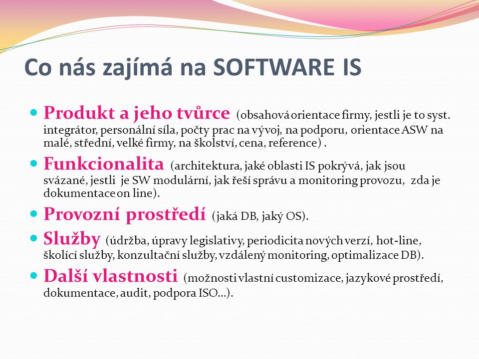Co nás zajímá na SOFTWARE IS