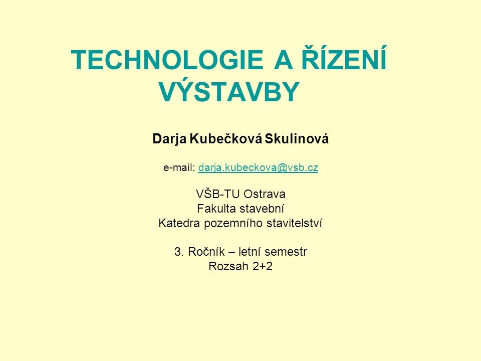 TECHNOLOGIE A ŘÍZENÍ VÝSTAVBY