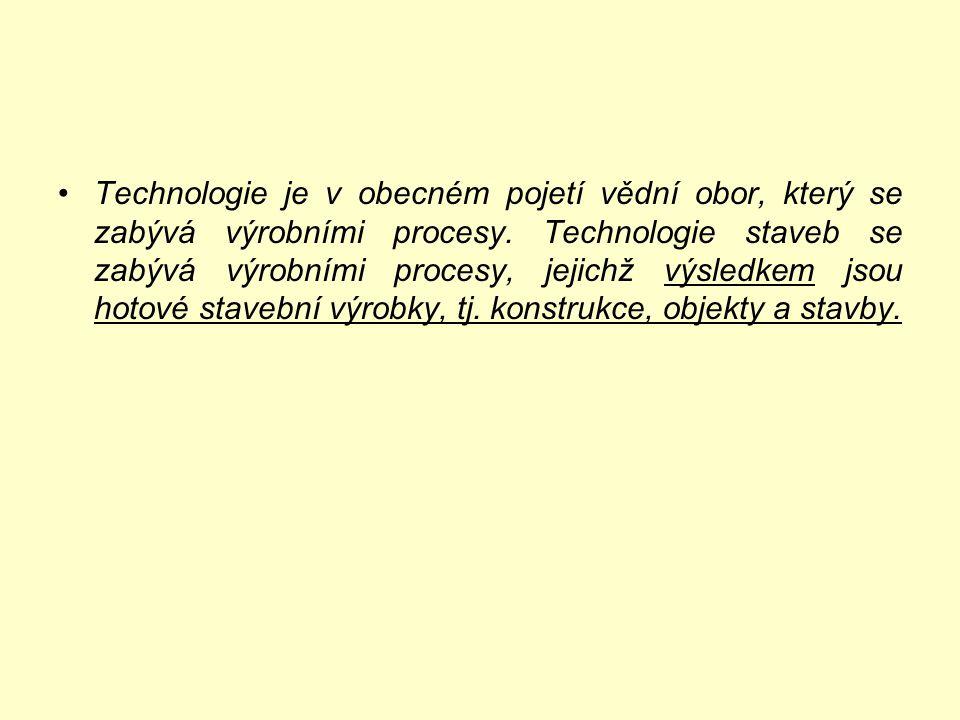 Technologie je v obecném pojetí vědní obor, který se zabývá výrobními procesy.
