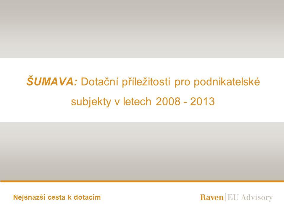 ŠUMAVA: Dotační příležitosti pro podnikatelské subjekty v letech 2008 - 2013
