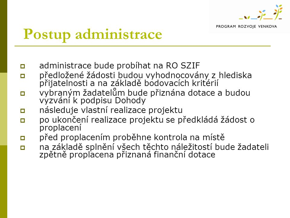 Postup administrace administrace bude probíhat na RO SZIF