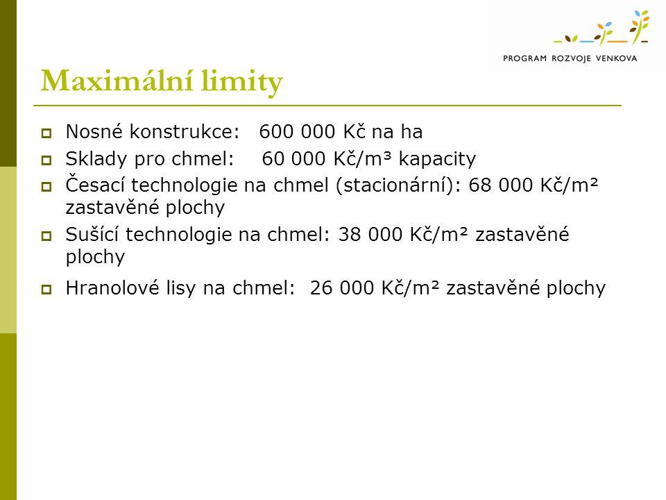 Maximální limity Nosné konstrukce: 600 000 Kč na ha