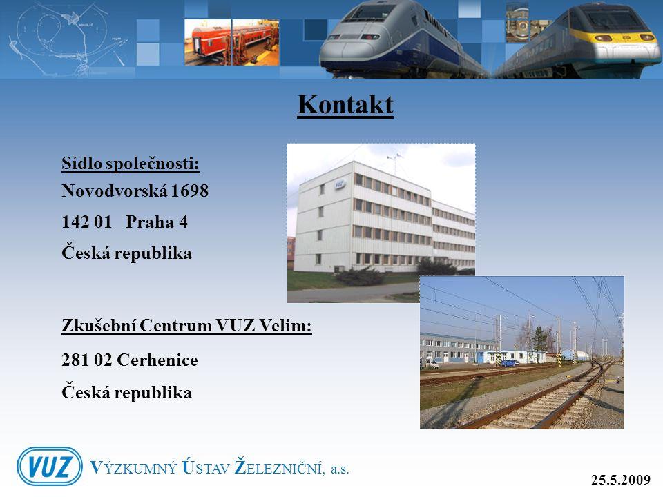 Kontakt Sídlo společnosti: Novodvorská 1698 142 01 Praha 4