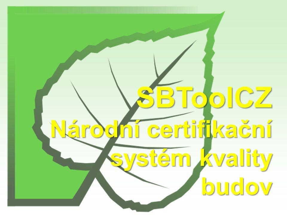 SBToolCZ Národní certifikační systém kvality budov