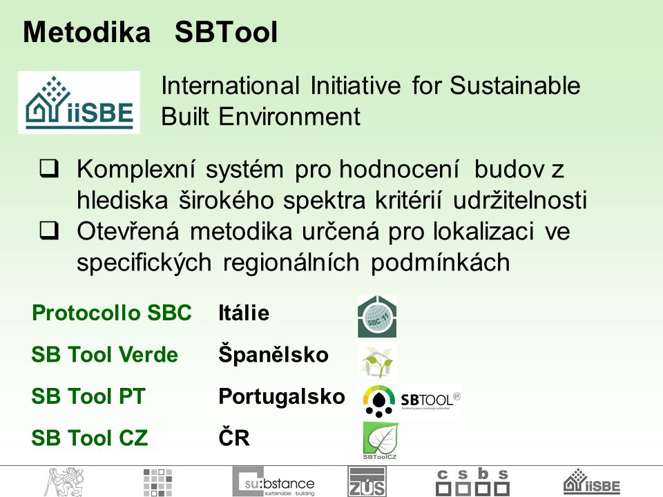 Metodika SBTool International Initiative for Sustainable Built Environment.