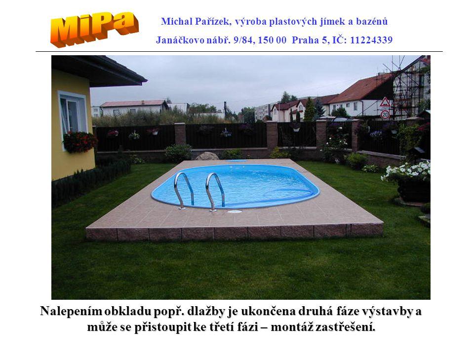 MiPa Michal Pařízek, výroba plastových jímek a bazénů. Janáčkovo nábř. 9/84, 150 00 Praha 5, IČ: 11224339.