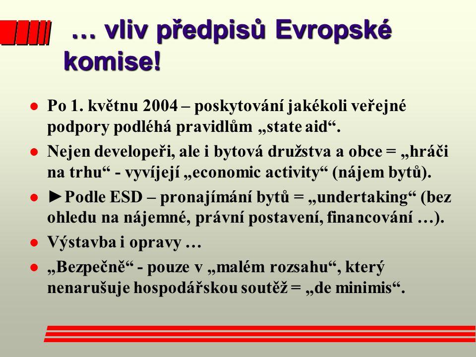 … vliv předpisů Evropské komise!