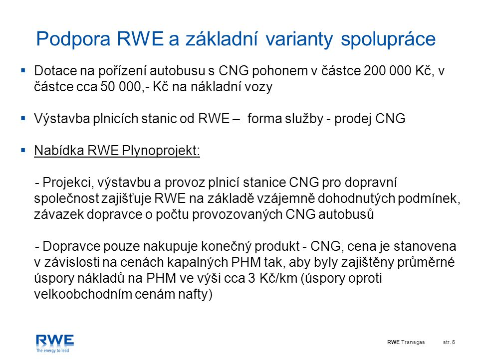 Podpora RWE a základní varianty spolupráce