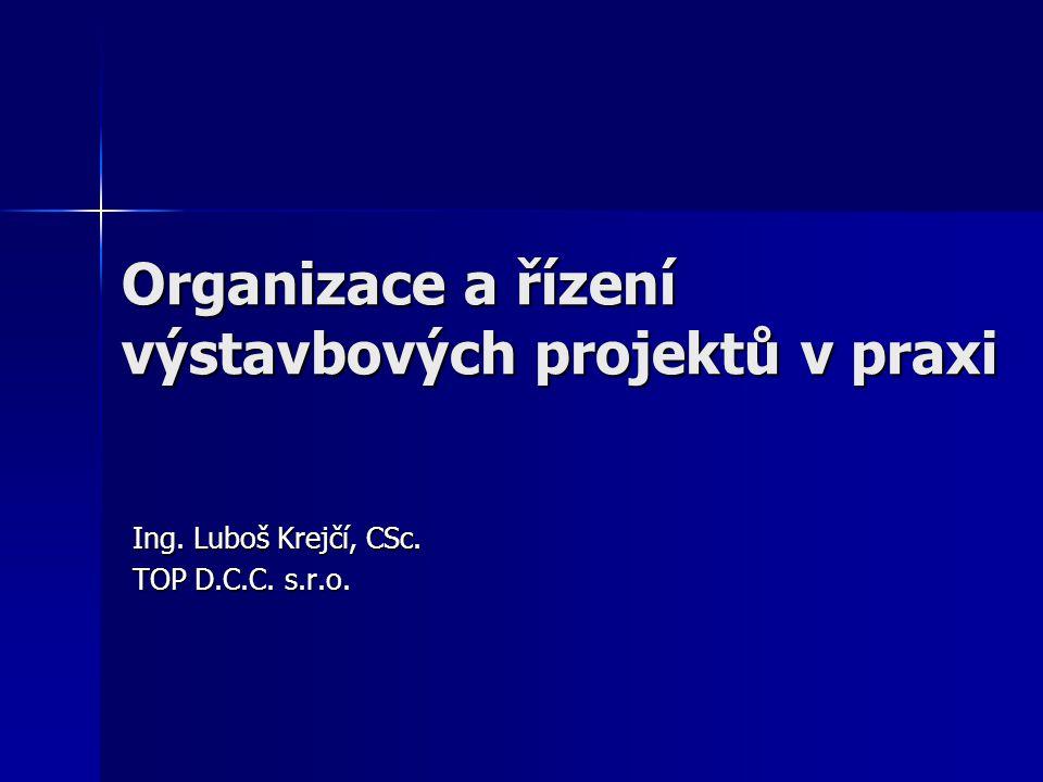 Organizace a řízení výstavbových projektů v praxi