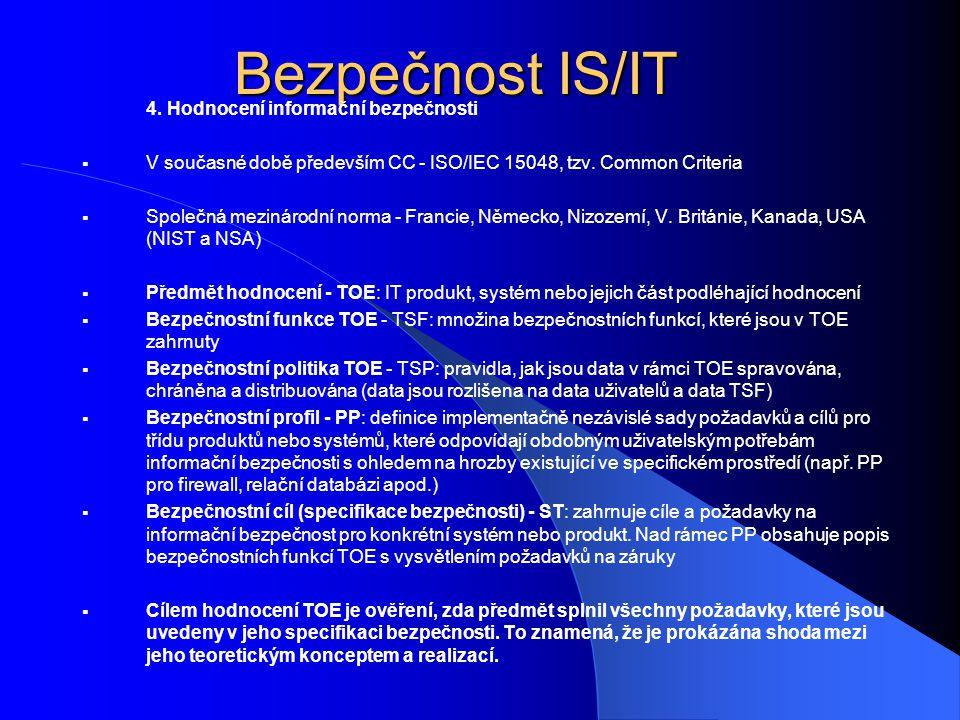 Bezpečnost IS/IT 4. Hodnocení informační bezpečnosti