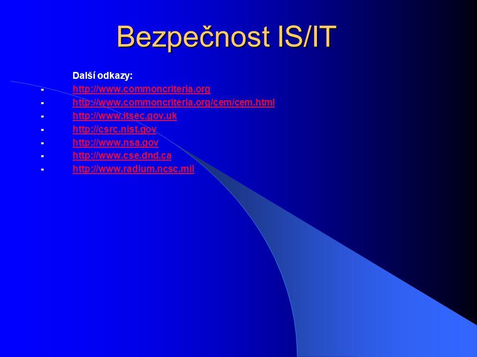 Bezpečnost IS/IT Další odkazy: http://www.commoncriteria.org