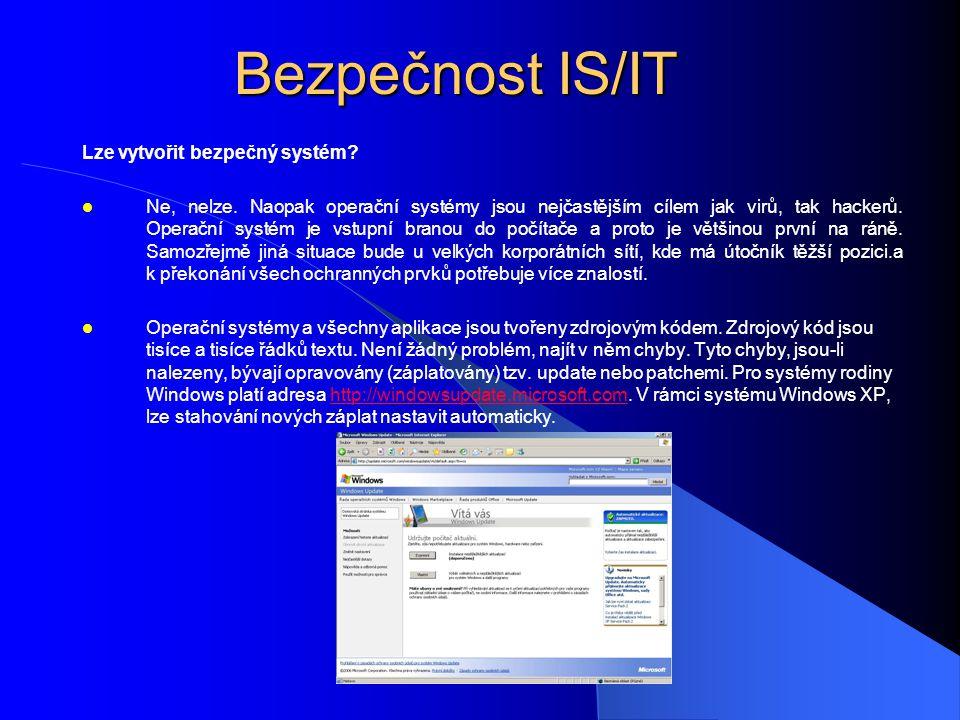 Bezpečnost IS/IT Lze vytvořit bezpečný systém