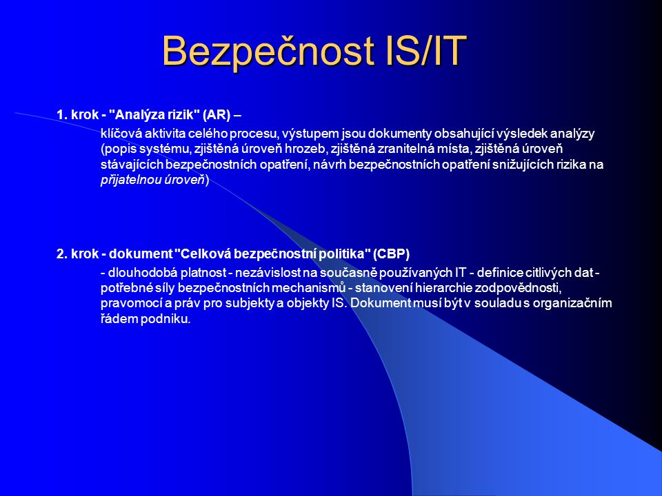 Bezpečnost IS/IT 1. krok - Analýza rizik (AR) –