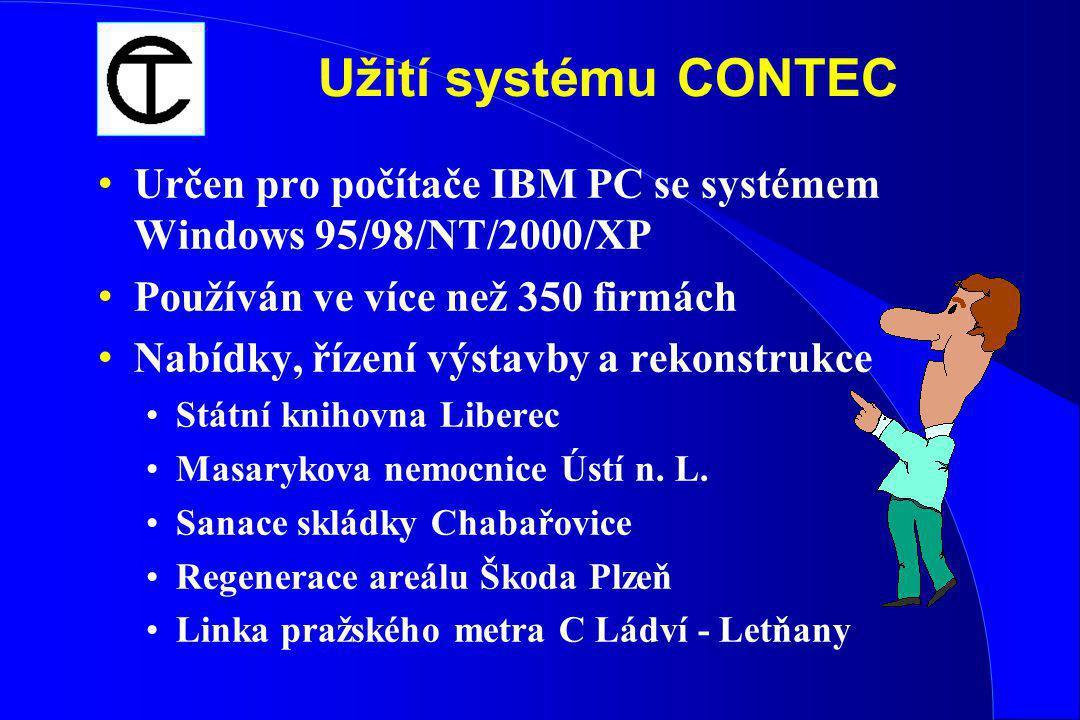 Užití systému CONTEC Určen pro počítače IBM PC se systémem Windows 95/98/NT/2000/XP. Používán ve více než 350 firmách.