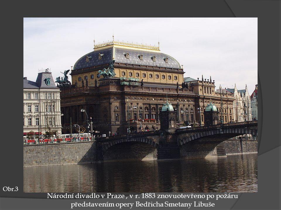 Obr.3 Národní divadlo v Praze , v r.