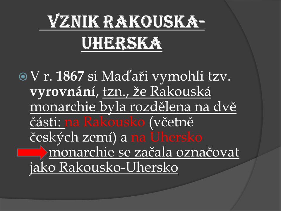 VZNIK RAKOUSKA-UHERSKA