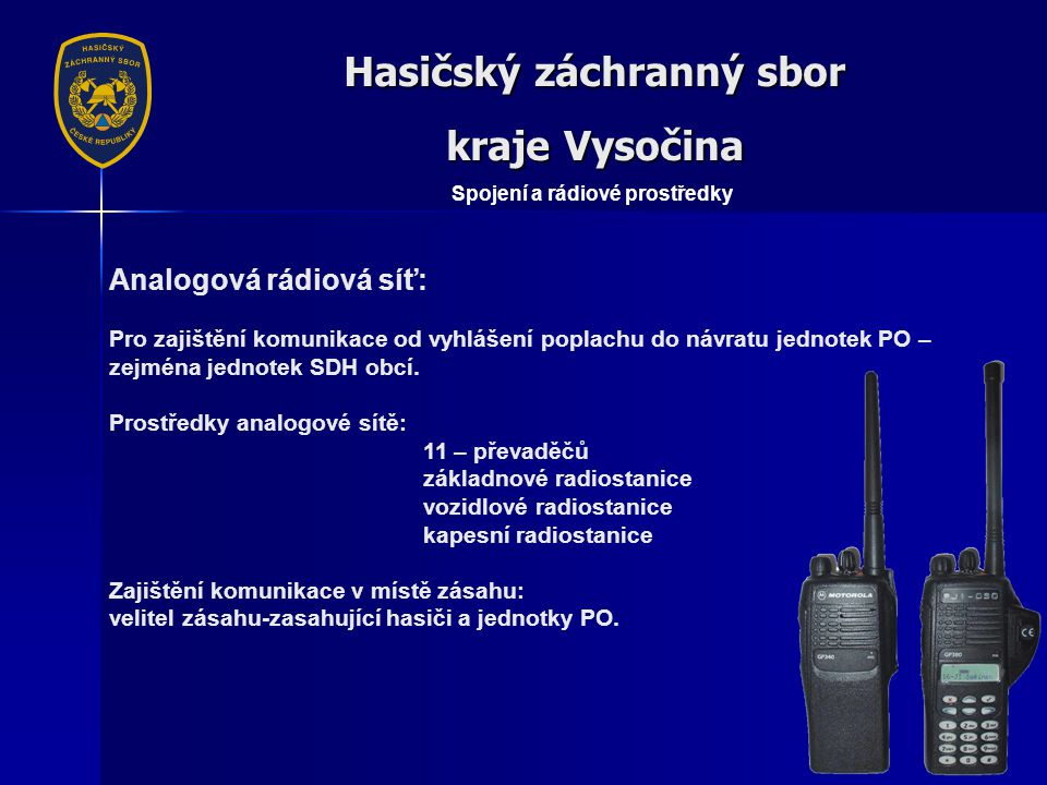 Hasičský záchranný sbor kraje Vysočina Spojení a rádiové prostředky