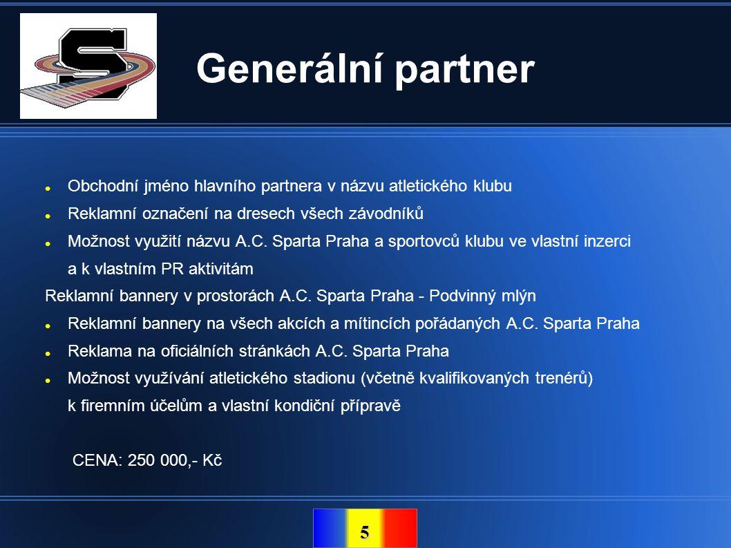 Generální partner Obchodní jméno hlavního partnera v názvu atletického klubu. Reklamní označení na dresech všech závodníků.