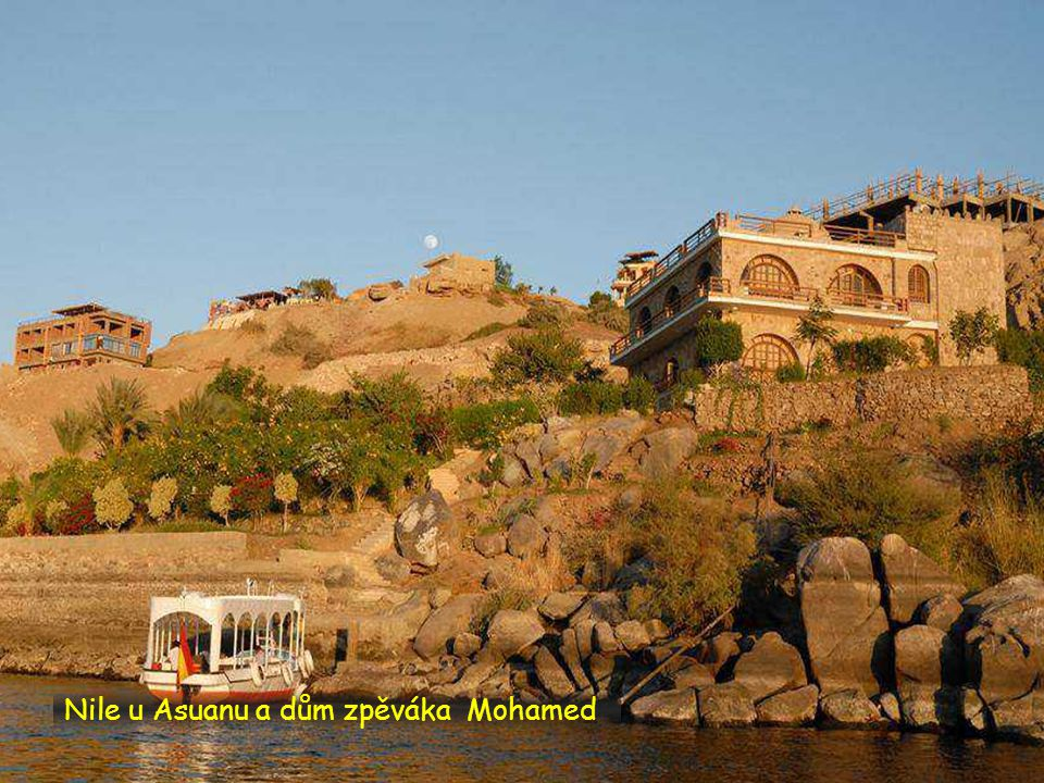 Nile u Asuanu a dům zpěváka Mohamed