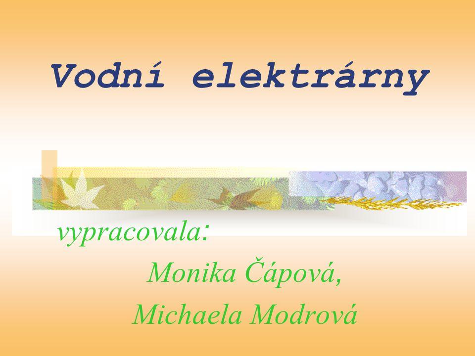 vypracovala: Monika Čápová, Michaela Modrová