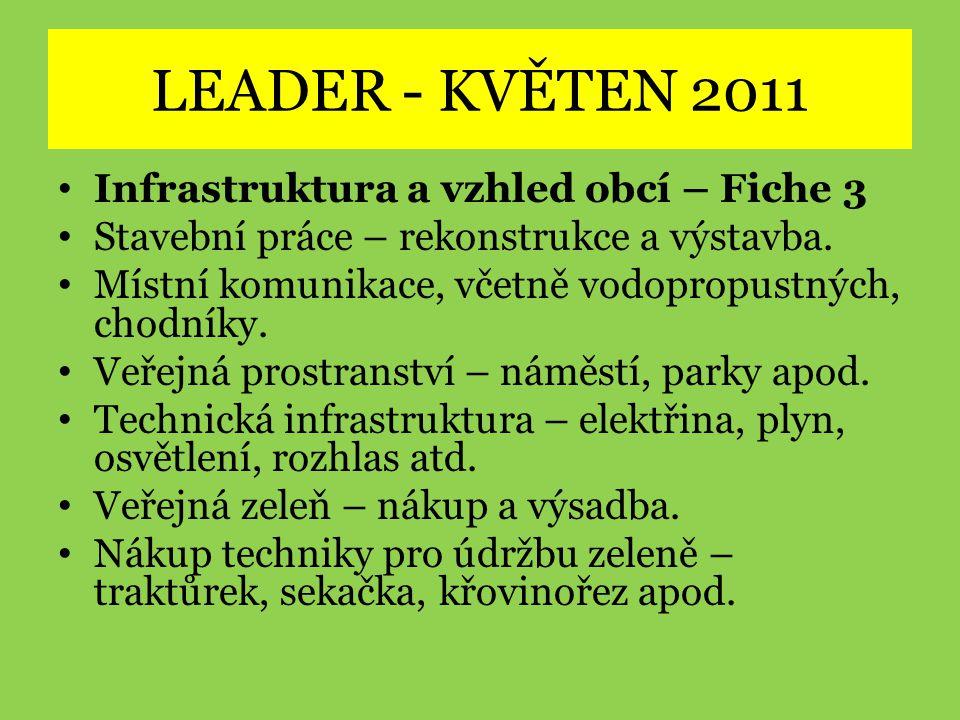 LEADER - KVĚTEN 2011 Infrastruktura a vzhled obcí – Fiche 3