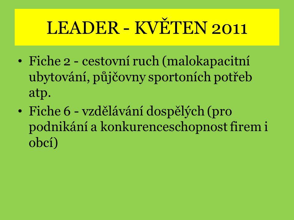 LEADER - KVĚTEN 2011 Fiche 2 - cestovní ruch (malokapacitní ubytování, půjčovny sportoních potřeb atp.