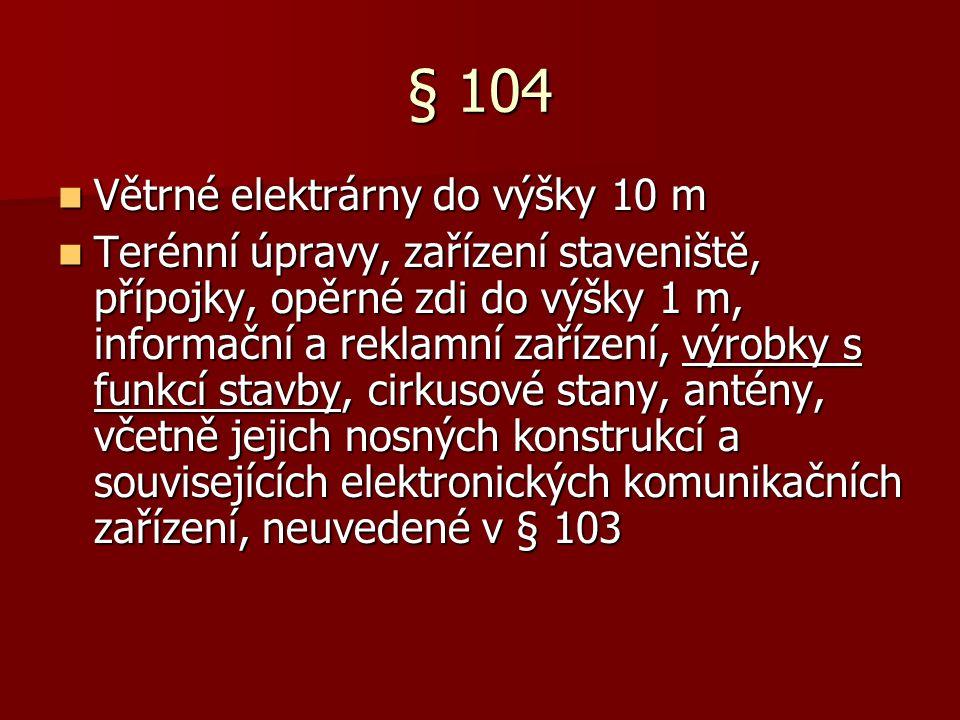 § 104 Větrné elektrárny do výšky 10 m