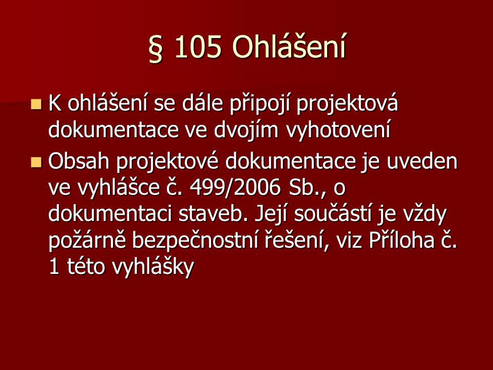 § 105 Ohlášení K ohlášení se dále připojí projektová dokumentace ve dvojím vyhotovení.