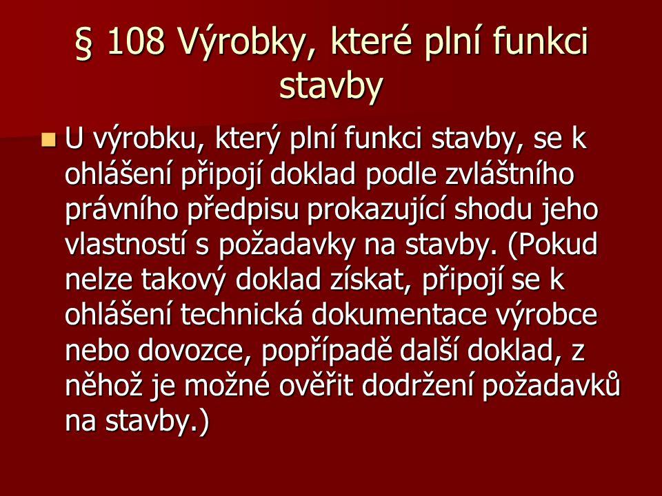 § 108 Výrobky, které plní funkci stavby